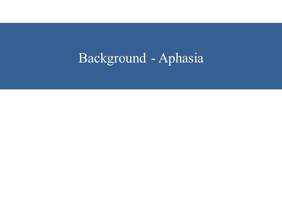 Background - Aphasia