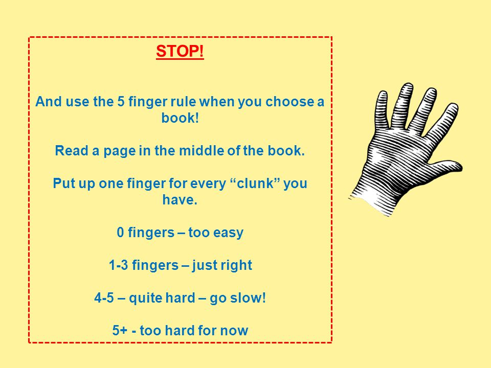 STOP.And use the 5 finger rule when you choose a book.
