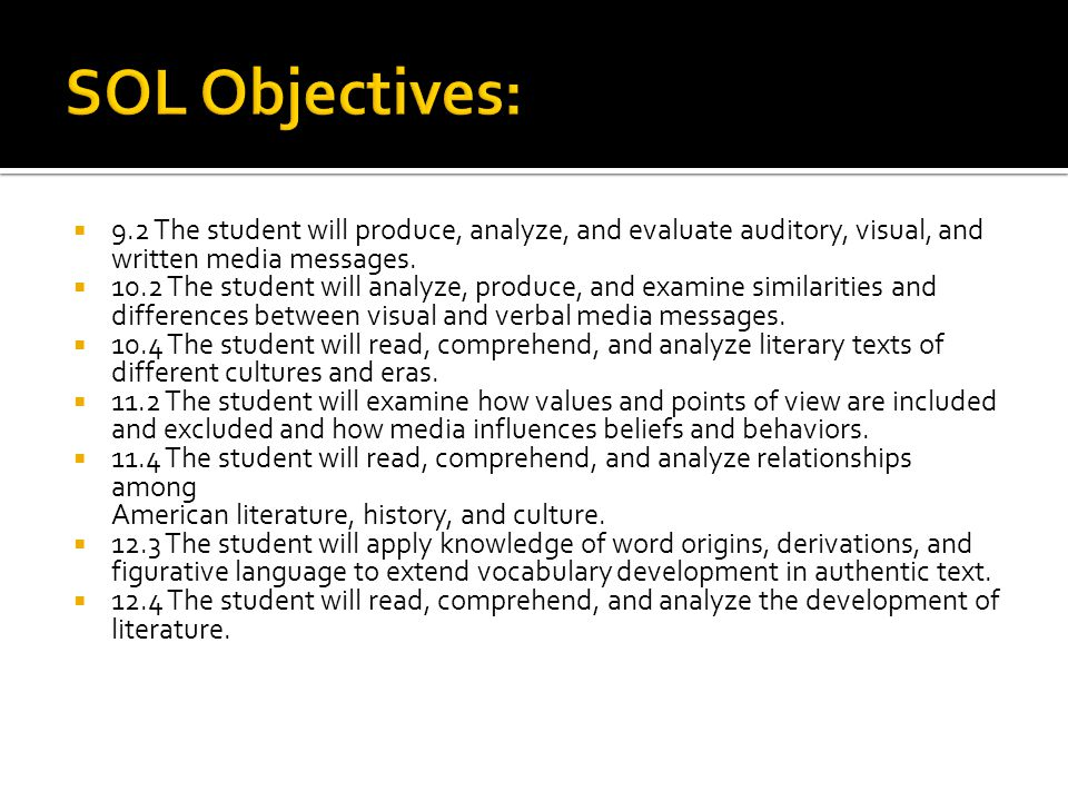  9.2 The student will produce, analyze, and evaluate auditory, visual, and written media messages.