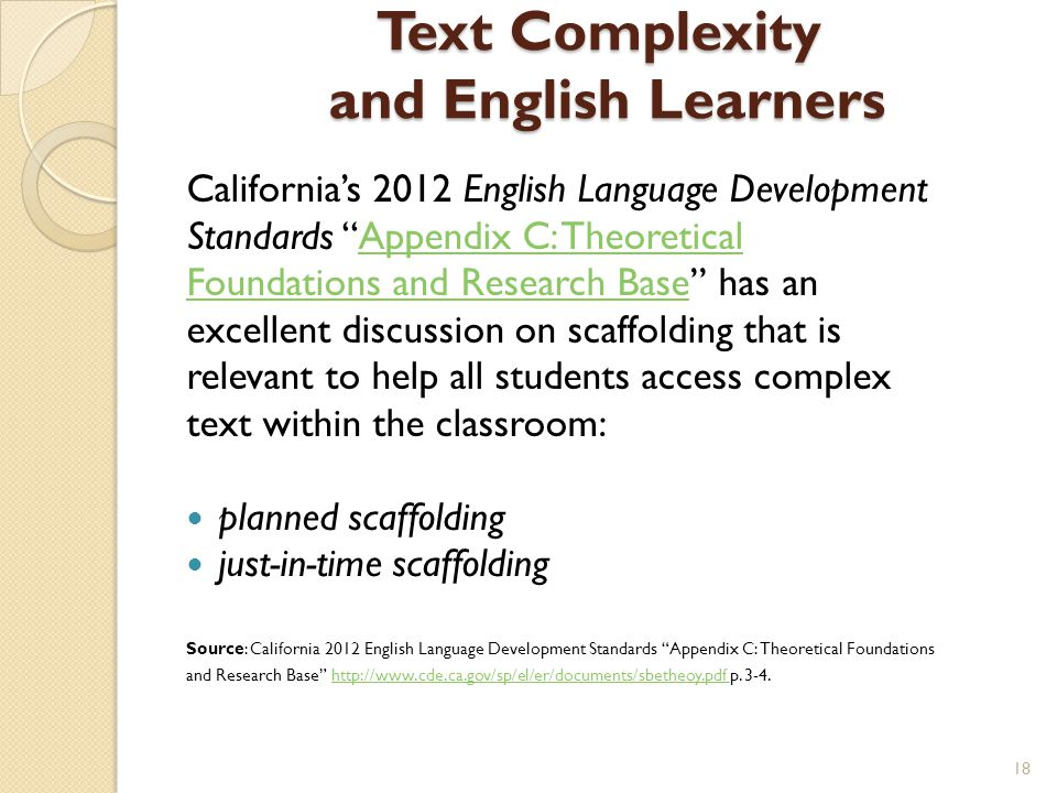 "Text Complexity and English Learners California's 2012 English Language Development Standards ""Appendix C: TheoreticalAppendix C: Theoretical Foundati"