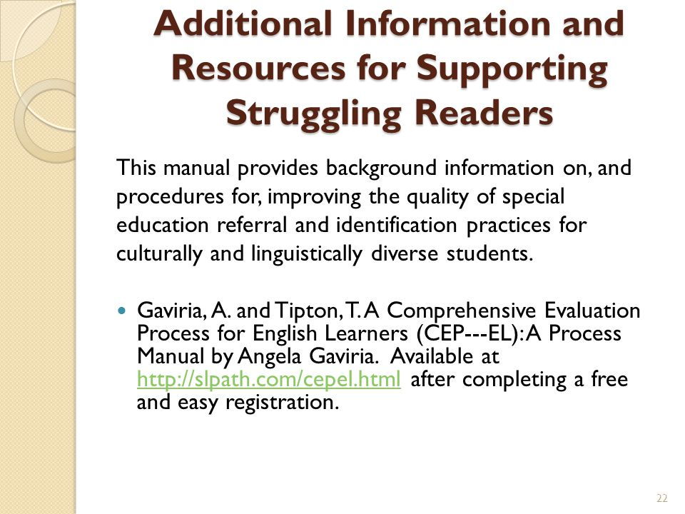 Additional Information and Resources for Supporting Struggling Readers This manual provides background information on, and procedures for, improving t