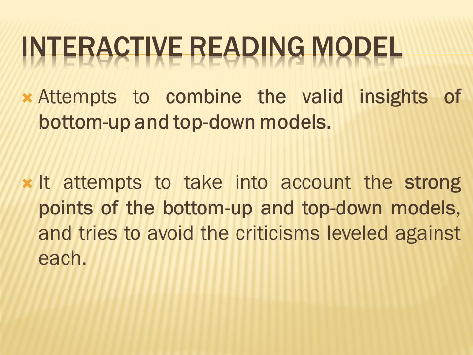  Attempts to combine the valid insights of bottom-up and top-down models.