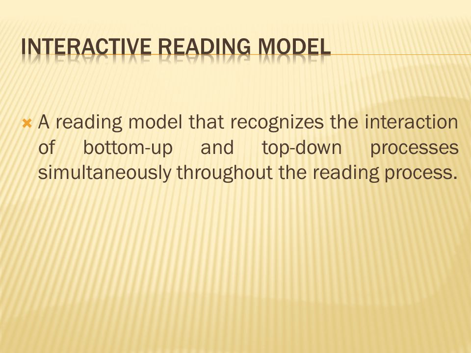  A reading model that recognizes the interaction of bottom-up and top-down processes simultaneously throughout the reading process.