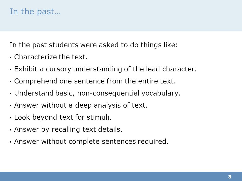 In the past… In the past students were asked to do things like: Characterize the text.