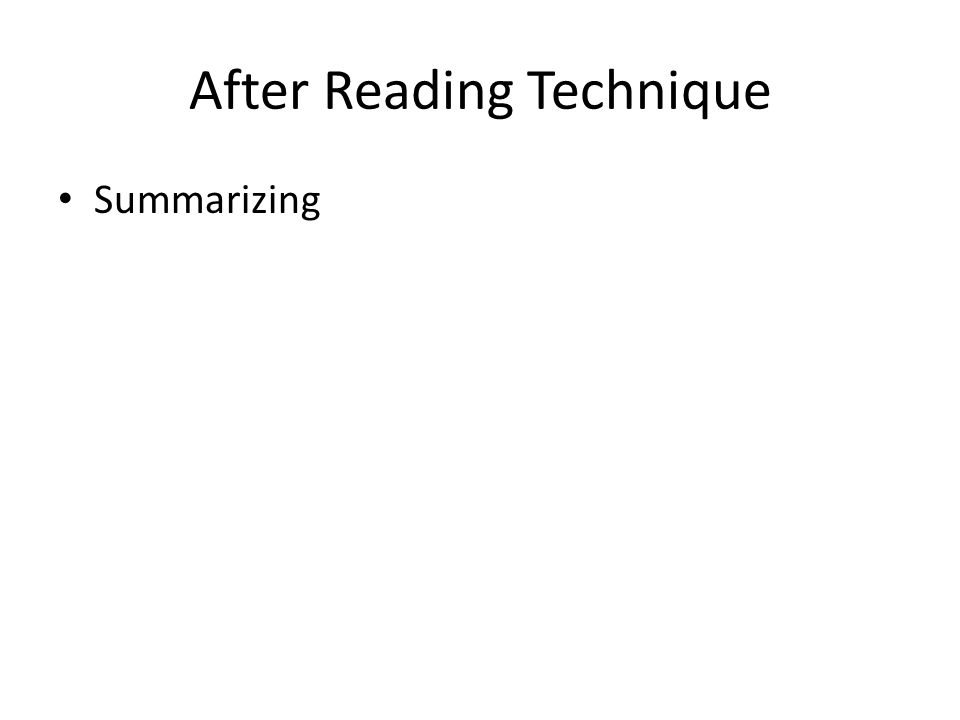 After Reading Technique Summarizing