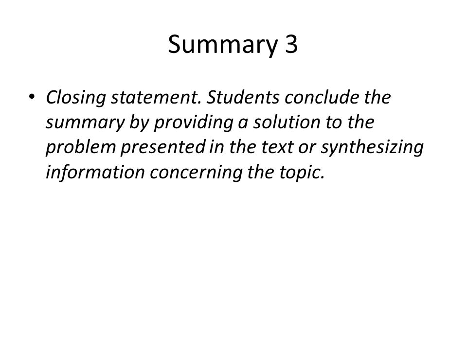 Summary 3 Closing statement.