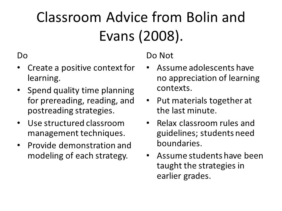 Classroom Advice from Bolin and Evans (2008).Do Create a positive context for learning.