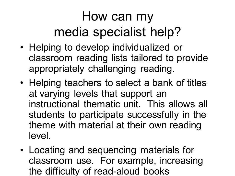 How can my media specialist help.