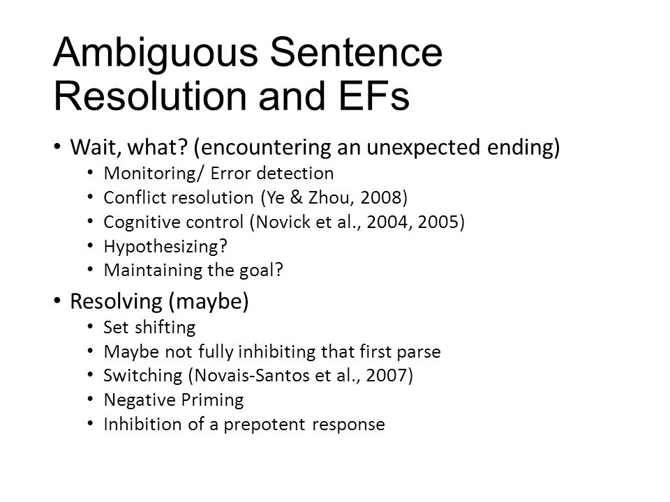 Ambiguous Sentence Resolution and EFs Wait, what.