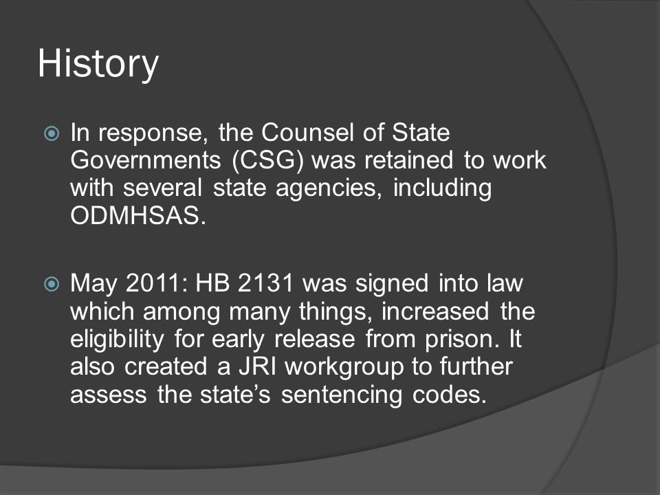 History  In response, the Counsel of State Governments (CSG) was retained to work with several state agencies, including ODMHSAS.
