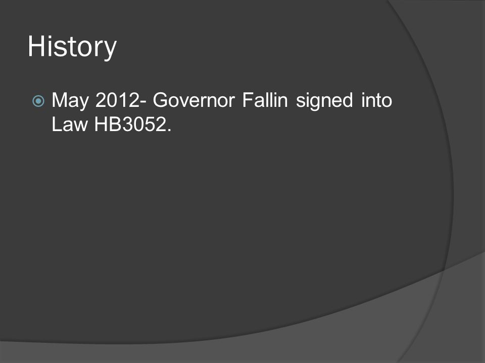 History  May 2012- Governor Fallin signed into Law HB3052.