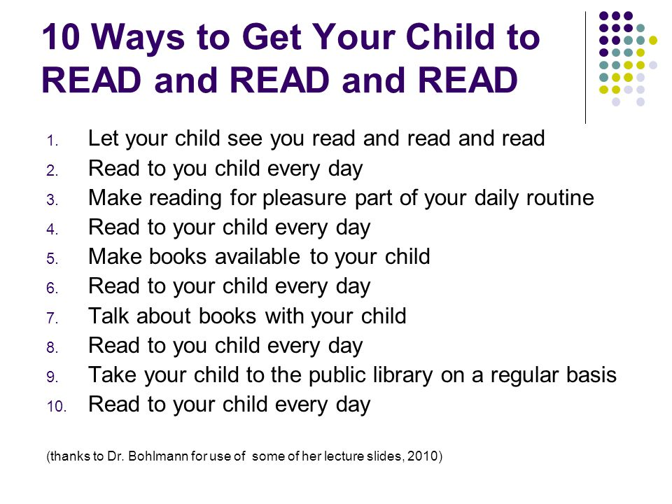 Reading and Literacy Early exposure predicts school success Reading as both Bottom-Up and Top-Down Processing Comprehension comes with experience and training Reading strongly promotes Vocabulary Development Direct relationship between time spent reading and standardized achievement Take Home Message