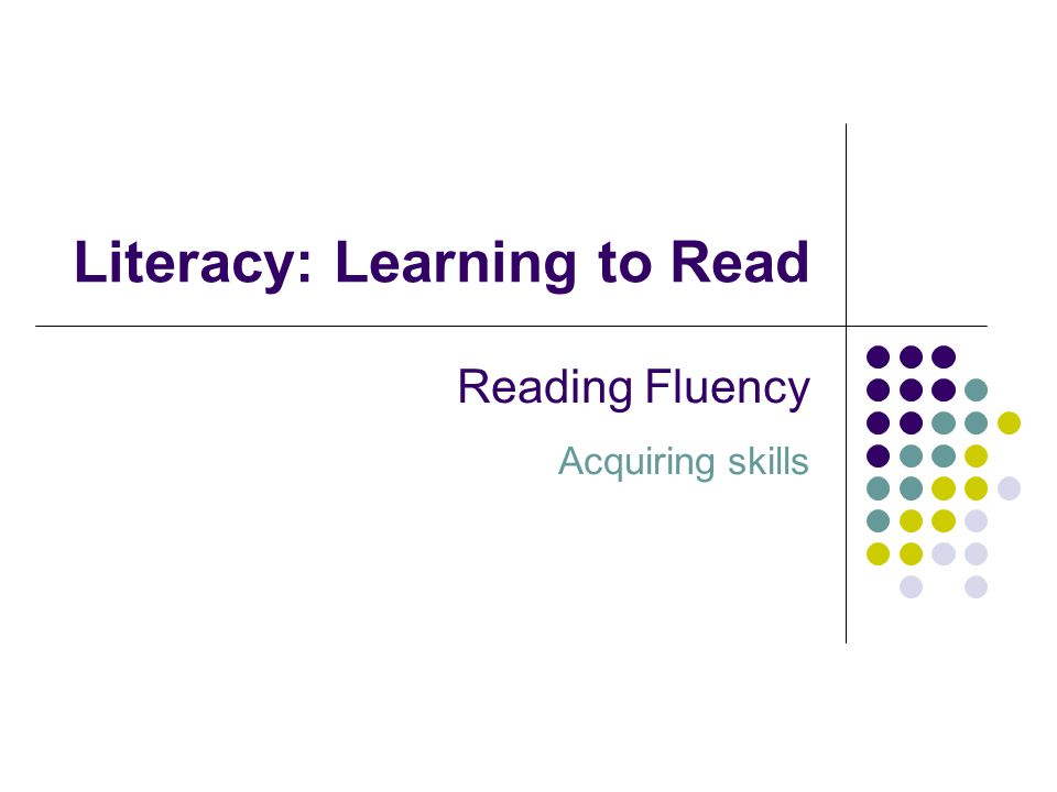 Literacy Learning to Read Reading Fluency (Ch 2) Early Literacy: Concepts of Print Phonemic Awareness Decoding skills Accessing word meaning Sentence