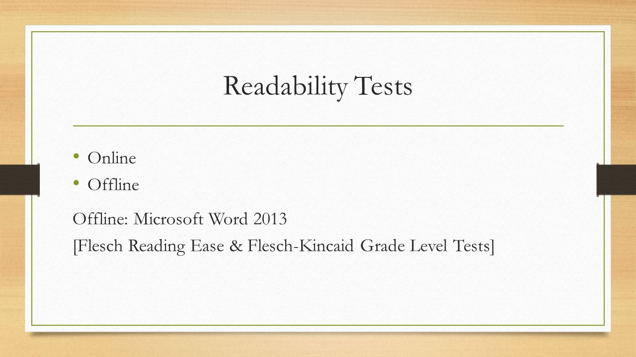 Readability Tests Online Offline Offline: Microsoft Word 2013 [Flesch Reading Ease & Flesch-Kincaid Grade Level Tests]