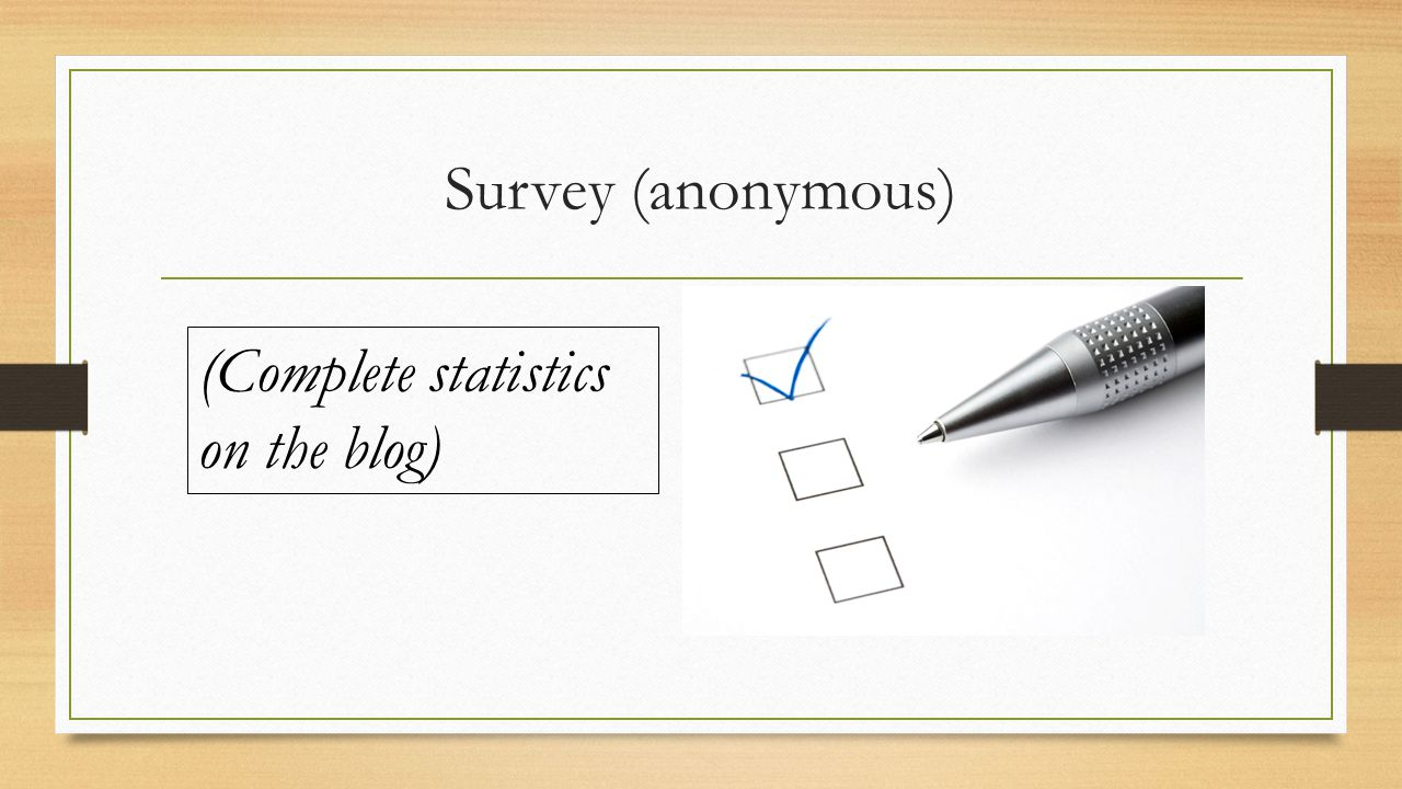 Survey (anonymous) (Complete statistics on the blog)