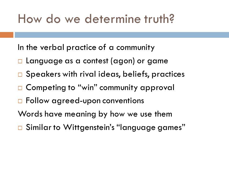 How do we determine truth.