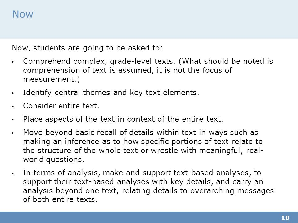 Now Now, students are going to be asked to: Comprehend complex, grade-level texts.