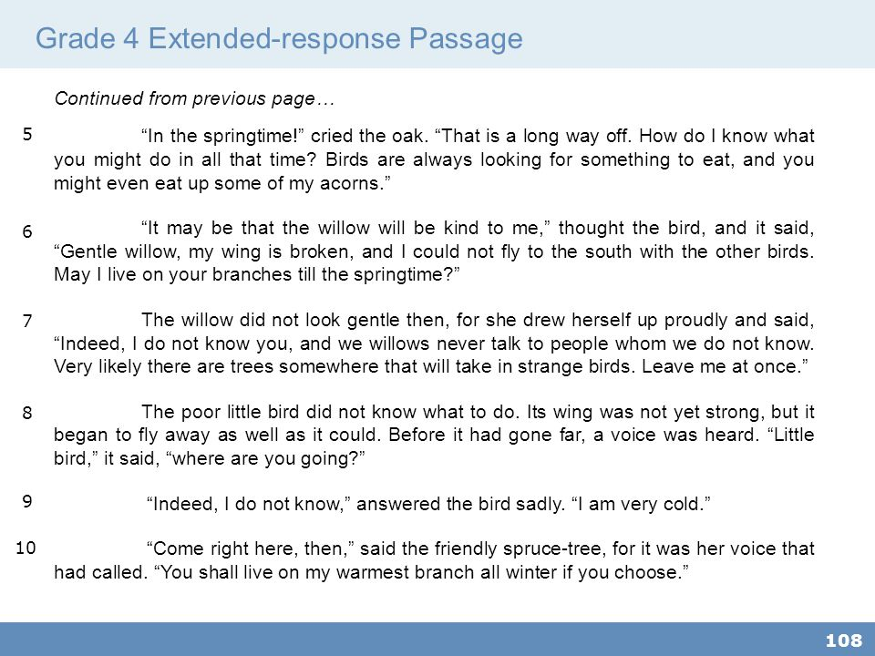 Grade 4 Extended-response Passage 108 Continued from previous page… In the springtime! cried the oak.