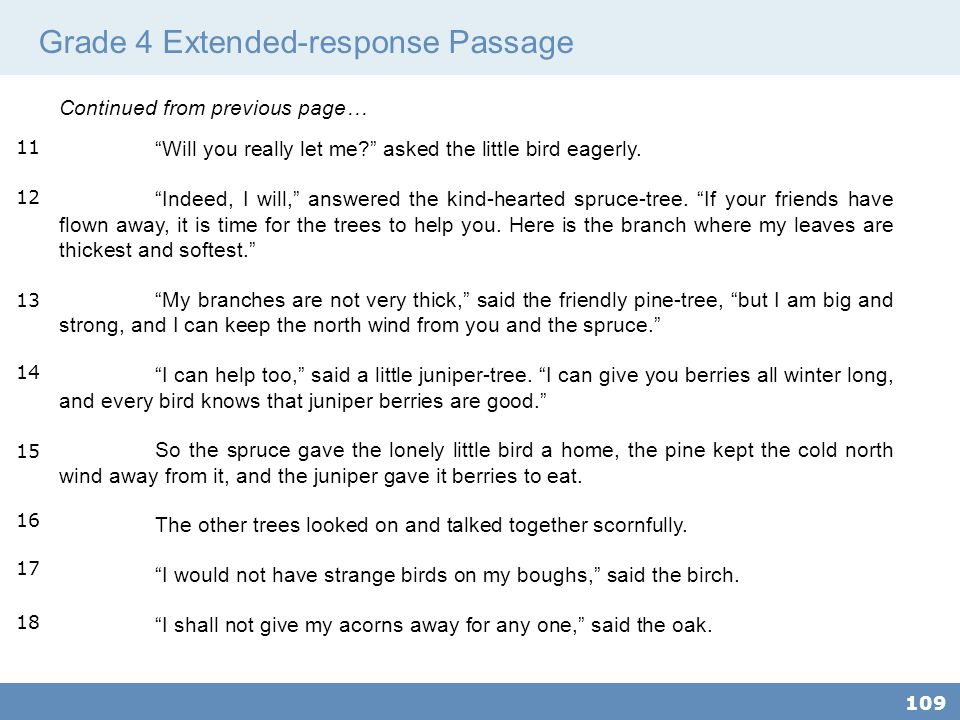 Grade 4 Extended-response Passage 109 Continued from previous page… Will you really let me? asked the little bird eagerly.