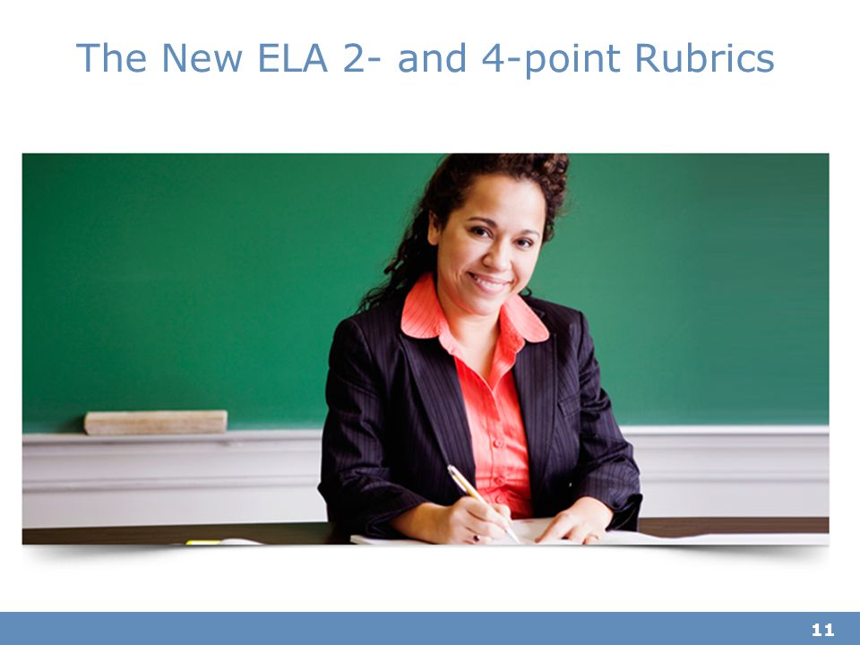The New ELA 2- and 4-point Rubrics 11
