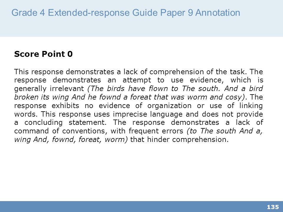 Grade 4 Extended-response Guide Paper 9 Annotation 135 Score Point 0 This response demonstrates a lack of comprehension of the task.
