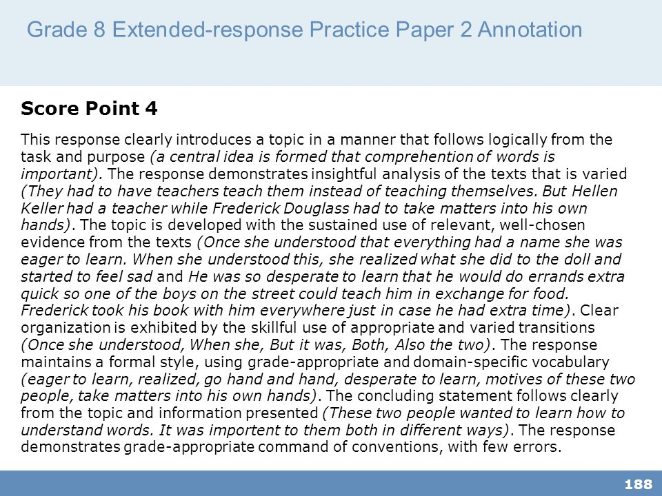 Grade 8 Extended-response Practice Paper 2 Annotation 188 Score Point 4 This response clearly introduces a topic in a manner that follows logically from the task and purpose (a central idea is formed that comprehention of words is important).