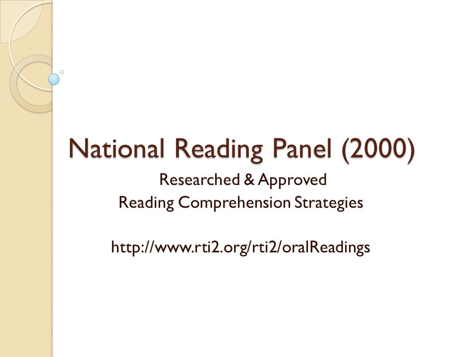 National Reading Panel (2000) Researched & Approved Reading Comprehension Strategies http://www.rti2.org/rti2/oralReadings
