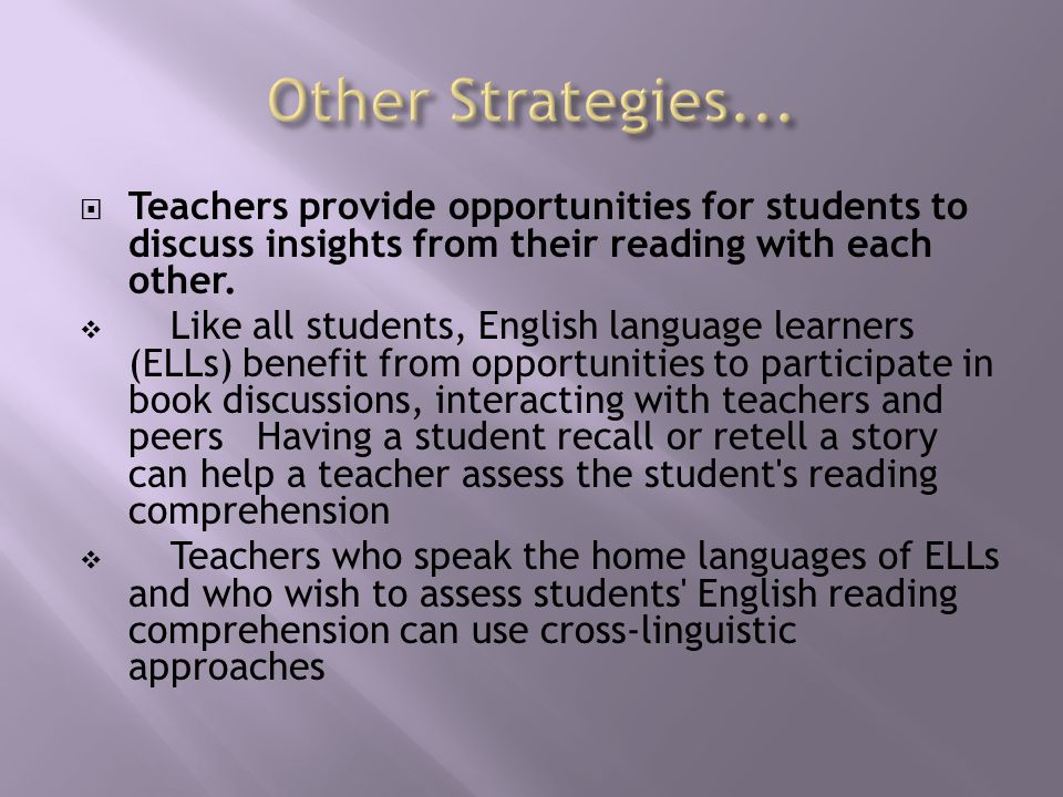  Teachers provide opportunities for students to discuss insights from their reading with each other.
