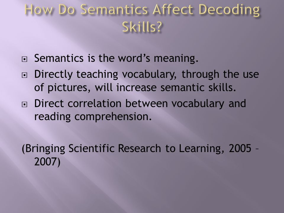  Semantics is the word's meaning.