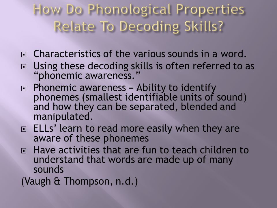  Characteristics of the various sounds in a word.