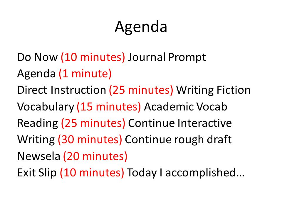 Agenda Do Now (10 minutes) Journal Prompt Agenda (1 minute) Direct Instruction (25 minutes) Writing Fiction Vocabulary (15 minutes) Academic Vocab Rea