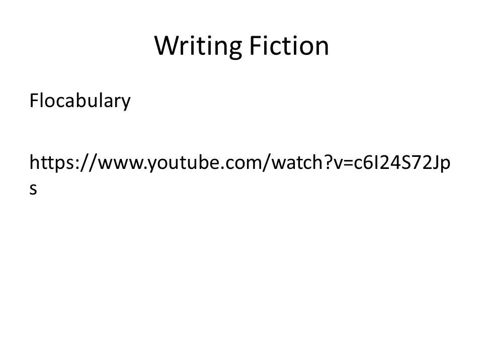 Writing Fiction Flocabulary https://www.youtube.com/watch?v=c6I24S72Jp s
