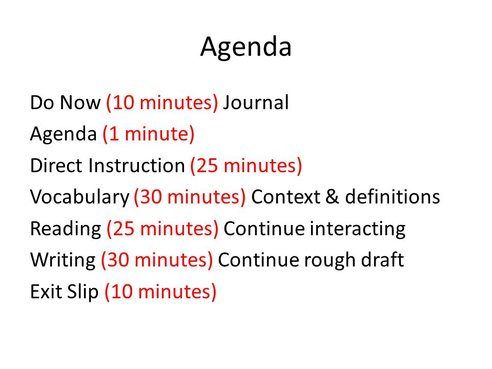 Agenda Do Now (10 minutes) Journal Agenda (1 minute) Direct Instruction (25 minutes) Vocabulary (30 minutes) Context & definitions Reading (25 minutes