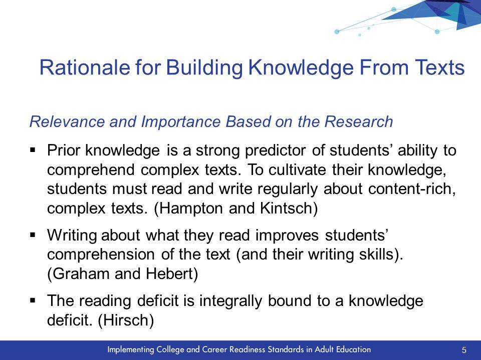 Rationale for Building Knowledge From Texts Relevance and Importance Based on the Research  Prior knowledge is a strong predictor of students' ability to comprehend complex texts.