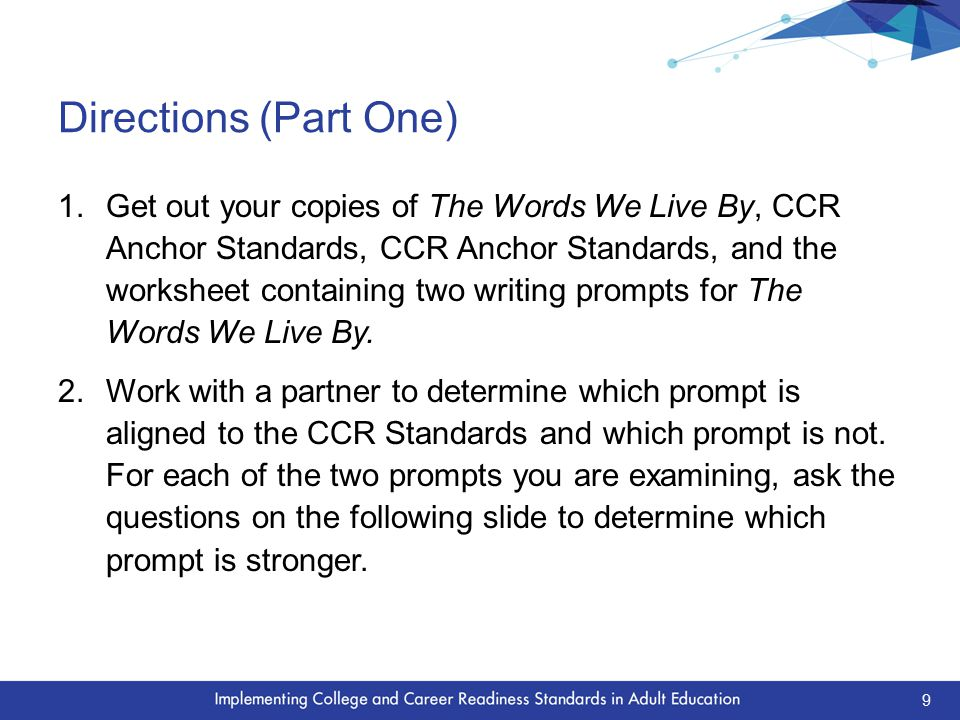 Directions (Part One) 1.Get out your copies of The Words We Live By, CCR Anchor Standards, CCR Anchor Standards, and the worksheet containing two writing prompts for The Words We Live By.