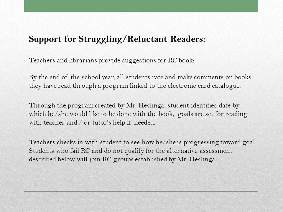 Alternative Assessment: Students who take 3 tries on a single book but are not successful in earning an 8 out of 10 on the Reading Counts test are given a credit recovery assignment worth 50% of the points for the exam.