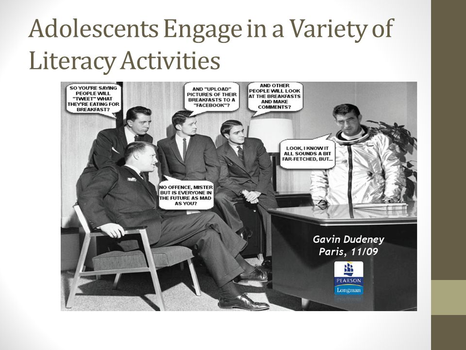 Adolescents Engage in a Variety of Literacy Activities