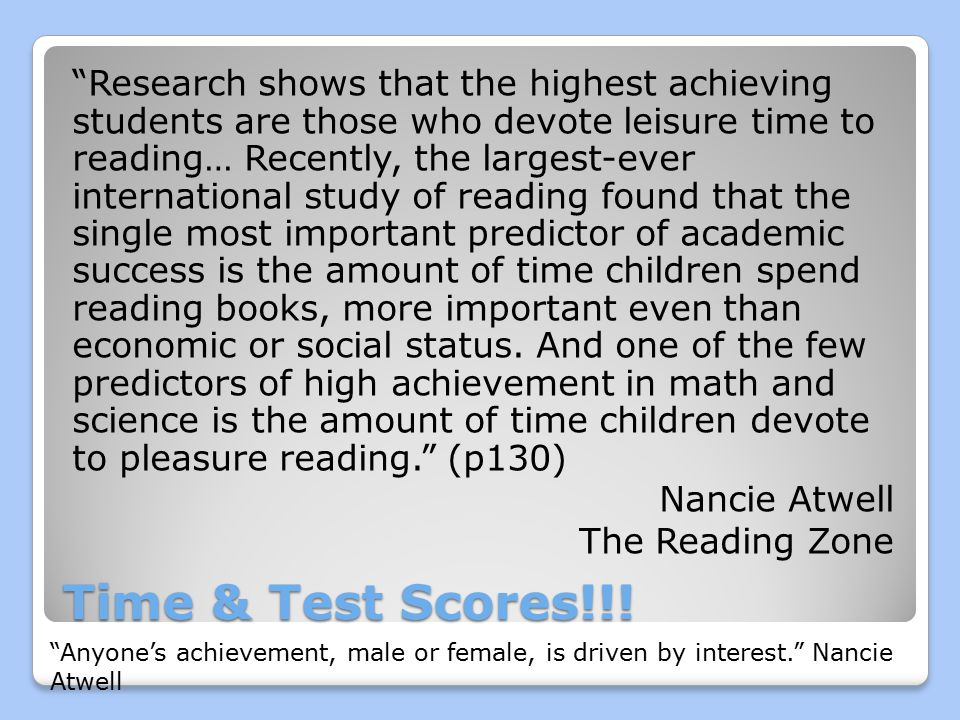 "Time & Test Scores!!! ""Research shows that the highest achieving students are those who devote leisure time to reading… Recently, the largest-ever int"
