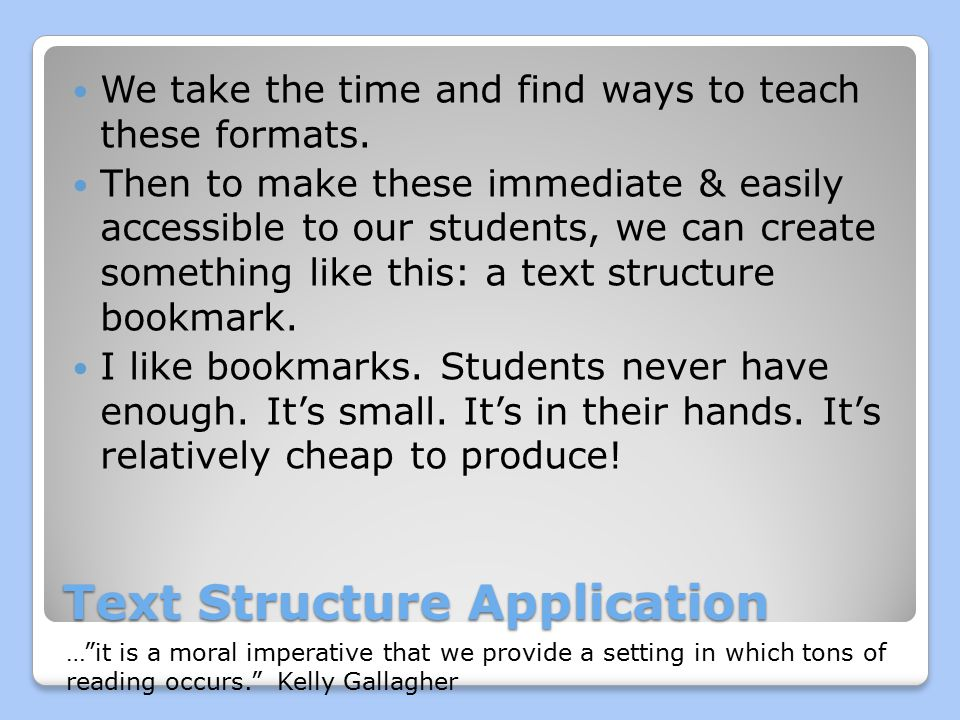Text Structure Application We take the time and find ways to teach these formats.