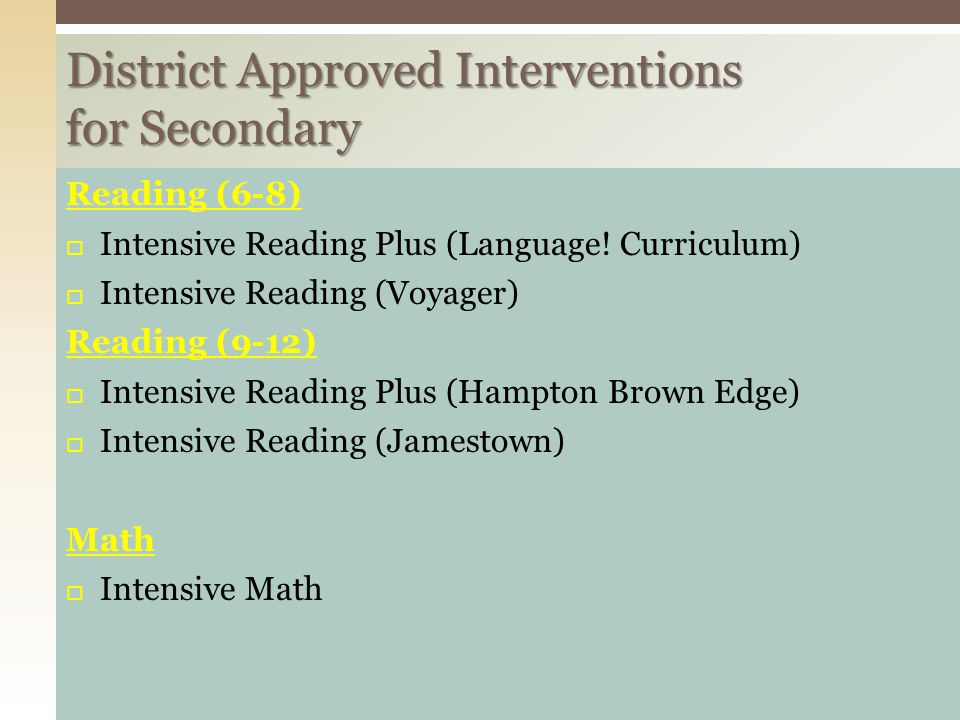 District Approved Interventions for Secondary Reading (6-8)  Intensive Reading Plus (Language.