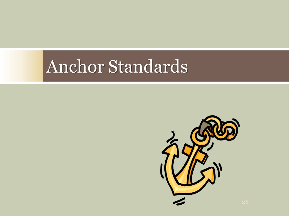 Anchor Standards 26