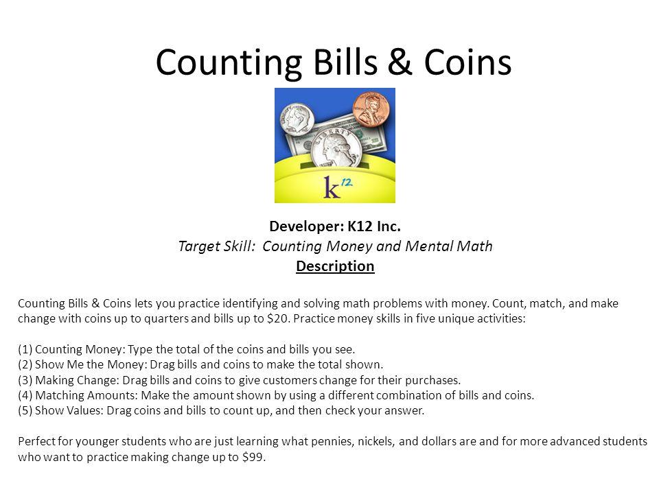 Counting Bills & Coins Developer: K12 Inc.
