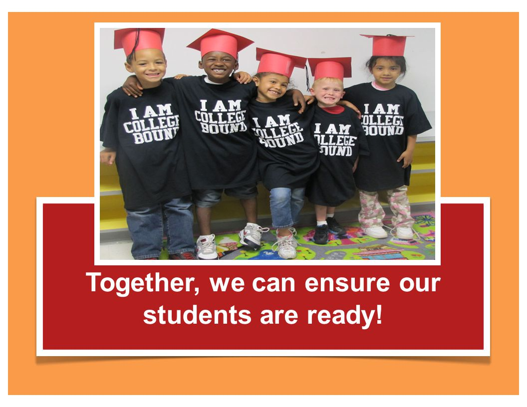 Together, we can ensure our students are ready!