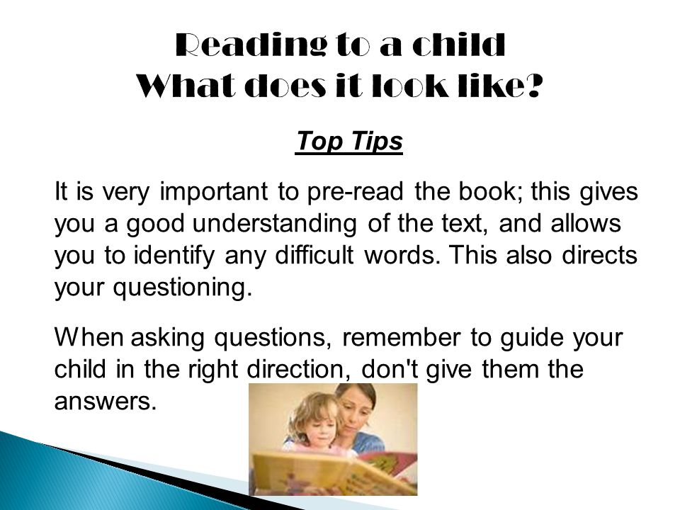 Top Tips It is very important to pre-read the book; this gives you a good understanding of the text, and allows you to identify any difficult words. T