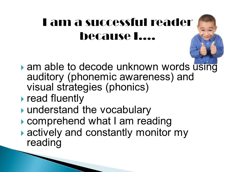  am able to decode unknown words using auditory (phonemic awareness) and visual strategies (phonics)  read fluently  understand the vocabulary  co
