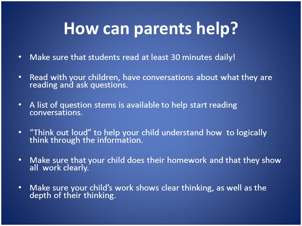 How can parents help. Make sure that students read at least 30 minutes daily.