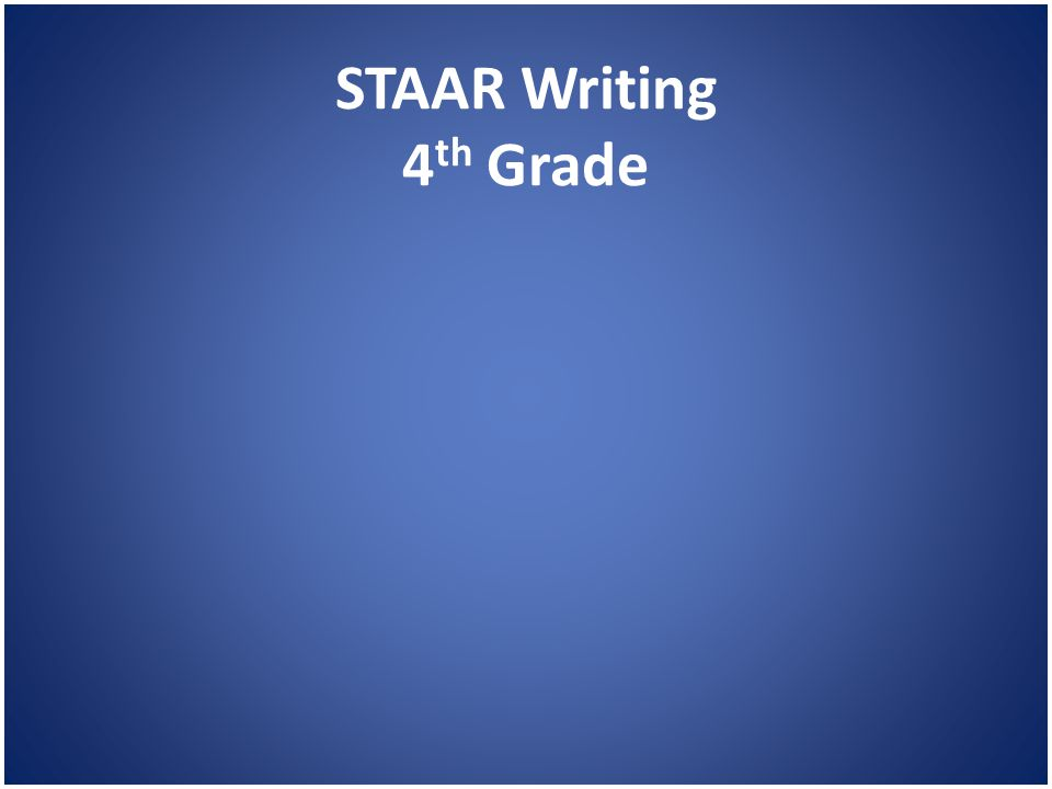 STAAR Writing 4 th Grade