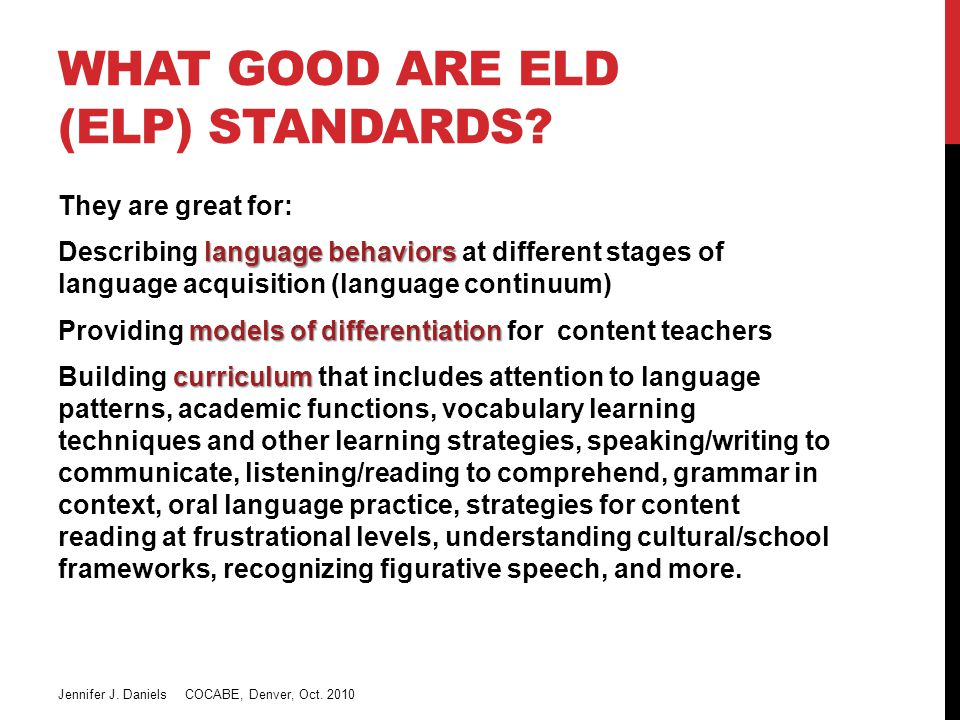 WHAT GOOD ARE ELD (ELP) STANDARDS.