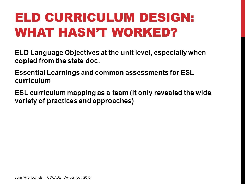 ELD CURRICULUM DESIGN: WHAT HASN'T WORKED.