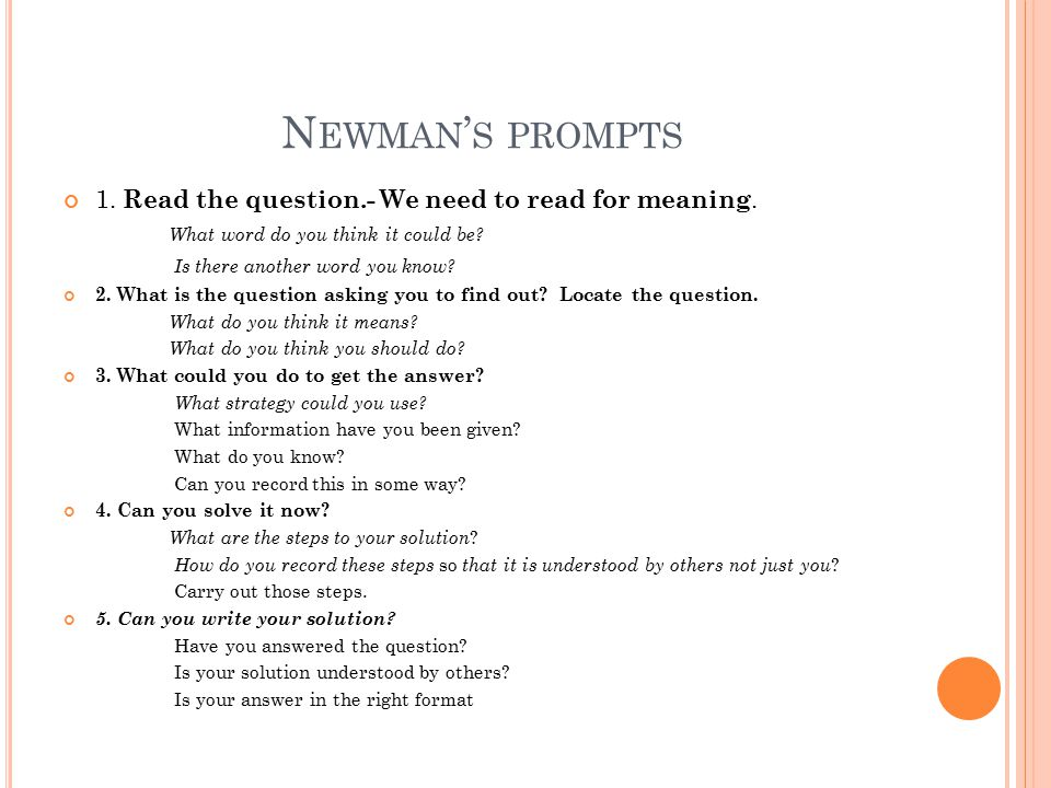 N EWMAN ' S PROMPTS 1. Read the question.- We need to read for meaning.